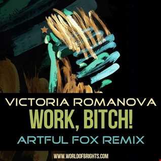 Victoria Romanova - Work, Bitch! (Artful Fox Instrumental Remix, feat. al l bo & Black Mafia DJ)