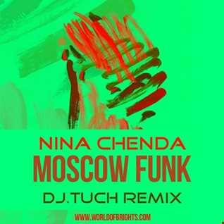 Nina Chenda - Moscow Funk (DJ.Tuch Remix)