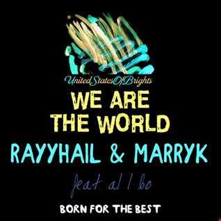 RAYYHAIL & MARRYK, al l bo - We Are The World (Original Mix)