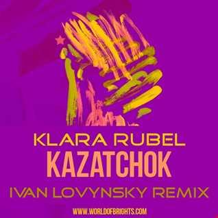 Klara Rubel - Kazatchok (Iwan Lovynsky Remix, feat. al l bo & Mota)
