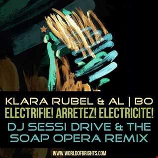 Klara Rubel & al l bo - Electrifie! Arretez! Electricite! (DJ Sessi Drive & The Soap Opera Remix)