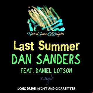 Dan Sanders feat. Daniel Lotson - Last Summer (Original Mix)