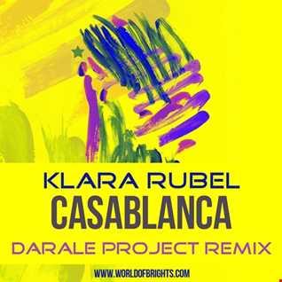 Klara Rubel - Casablanca (DARALE Project Remix)