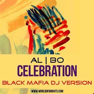 al l bo - Celebration (Black Mafia DJ Version)