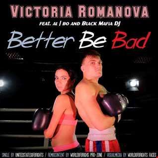 Victoria Romanova   Better Be Bad (feat. al l bo & Black Mafia DJ)