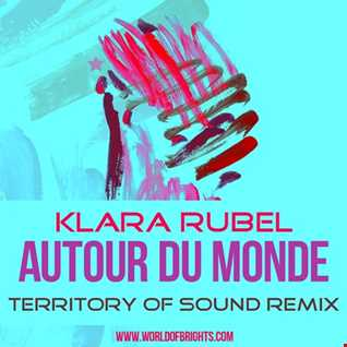 Klara Rubel - Autour Du Monde (Territory of Sound Remix, feat. al l bo)
