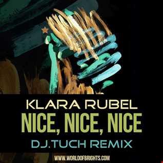 Klara Rubel - Nice, Nice, Nice (DJ.Tuch Remix)