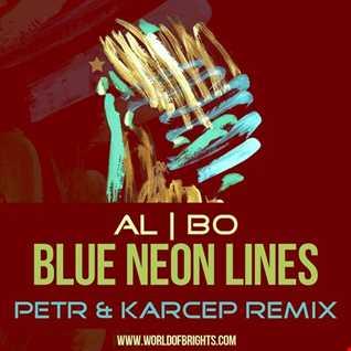 al l bo - Blue Neon Lines (Petr & Karcep Remix)