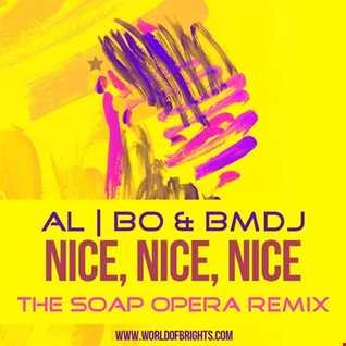 al l bo & Black Mafia DJ - Nice, Nice, Nice (The Soap Opera Remix)