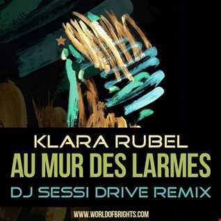 Klara Rubel - Au Mur Des Larmes (DJ Sessi Drive & The Soap Opera Remix, feat. al l bo)