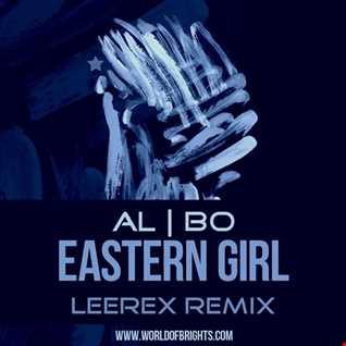 al l bo - Eastern Girl (Leerex Remix)