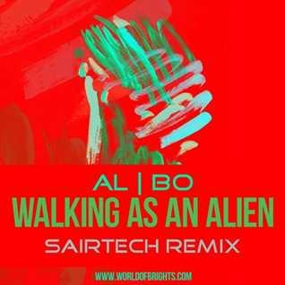al l bo - Walking As An Alien (Sairtech Remix)