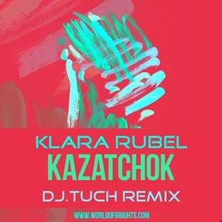 Klara Rubel - Kazatchok (DJ.Tuch Remix, feat. al l bo)