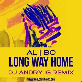 al l bo - Long Way Home (DJ Andry IG Remix)
