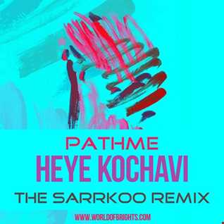 PATHME - Heye Kochavi (The Sarrkoo Remix)