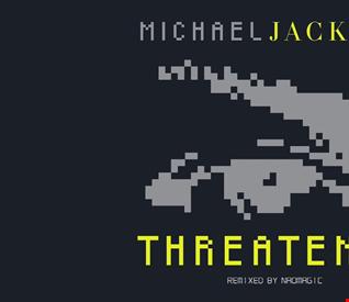 Michael Jackson - Threatened  (NaoMagic ReMix)