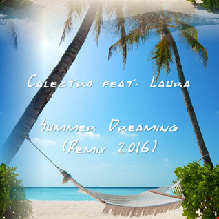 Calectro feat. Laura   Summer Dreaming (Calectro Remix 2016)