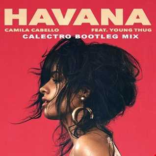 Camila Cabello - Havana (Calectro Bootleg Mix)