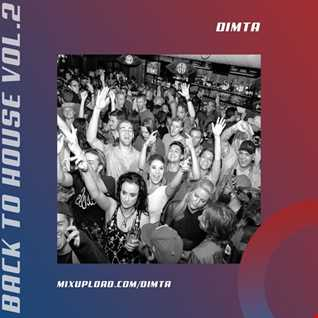 BACK TO HOUSE VOL.2 (MIX BY DIMTA)