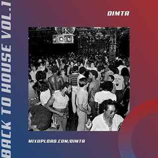 BACK TO HOUSE VOL.1 (MIX BY DIMTA)