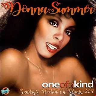 Donna Summer One Of A Kind (Jandry's Hooked On Remix 2017)