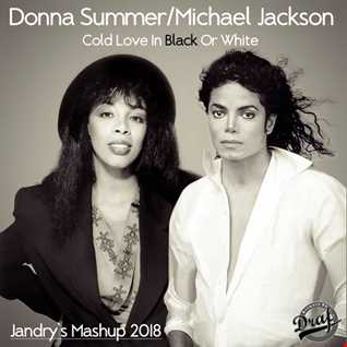 Donna Summer & Michael Jackson - Cold Love In Black Or White (Jandry's Mashup 2018)
