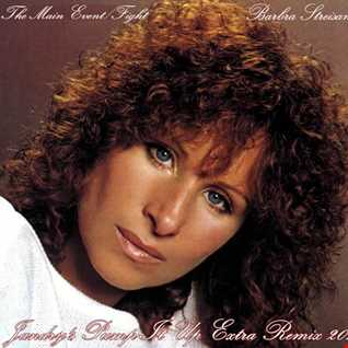 BARBRA STREISAND-THE MAIN EVENT FIGHT (JANDRY'S PUMP IT UP EXTRA REMIX 2012)