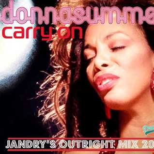 Donna Summer - Carry On (Jandry's Outright Mix 2018)