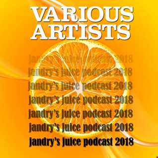 Various Artists-Jandry's Juice Podcast 2018