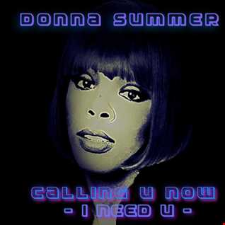 Donna Summer Calling u now   (i need u ) new edit