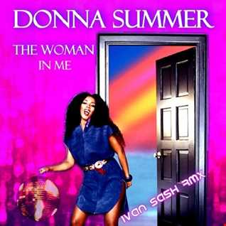 Donna Summer  The Woman in Me  (ivan sash slowdance edit )