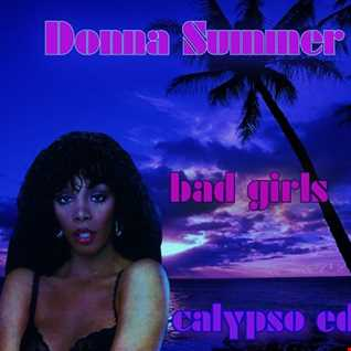DONNA SUMMER   BAD GIRLS  (CALYPSO EDIT )
