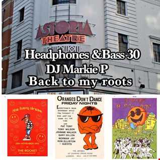Headphones & Bass 30 - back to my roots - ** the Astoria & Busbys for breakfast club **