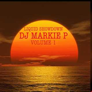 LIQUID SHOWDOWN - DJ MARKIE P
