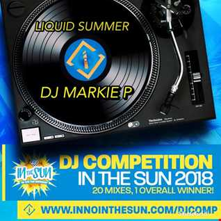 LIQUID SUMMER - DJ MARKIE P - DJ COMPETITION MIX