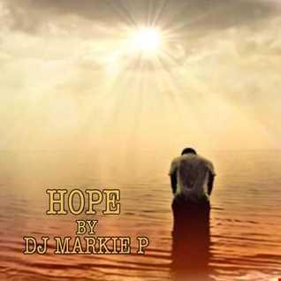 HOPE by DJ MARKIE P ( LIVE SET )