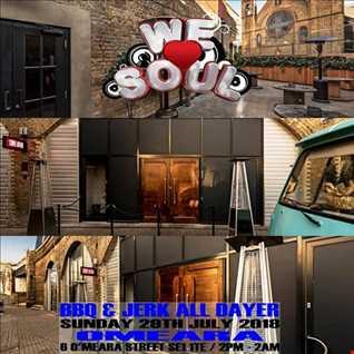 DJ FLYER WE LOVE SOUL BBQ ALLDAYER PARTY PROMO MIX JULY 2018
