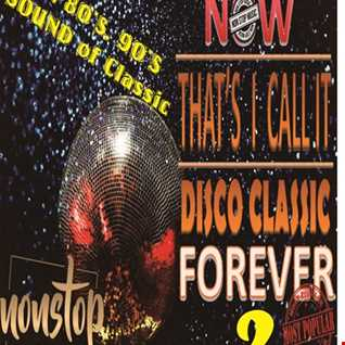Now Thats I call it Disco Forever nonstop part 2 by DJ Achess