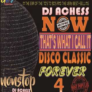 Now Thats What I call it Disco Classic Forever nonstop part 4 by DJ Achess