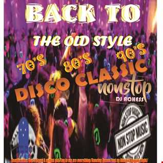 Back to the old style Disco Classic nonstop by DJ Achess