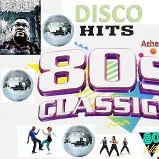 DISCO HITS 80s CLASSICS by DJ Achess