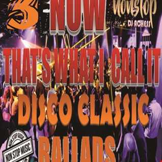 Now Thats What I call it Disco Classic Ballads nonstop part 3 by DJ Achess