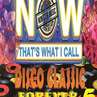 Now Thats What I call Disco Classic Forever nonstop part 5 by DJ Achess
