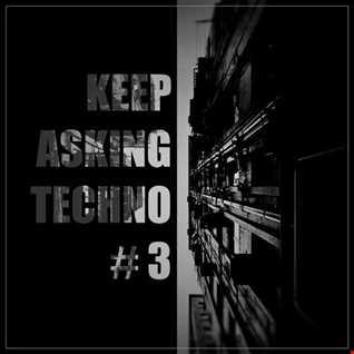 KEEP ASKING TECHNO 3.mp3