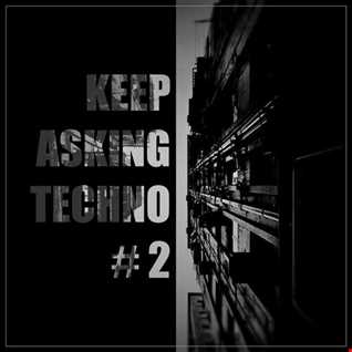 KEEP ASKING TECHNO 2.mp3