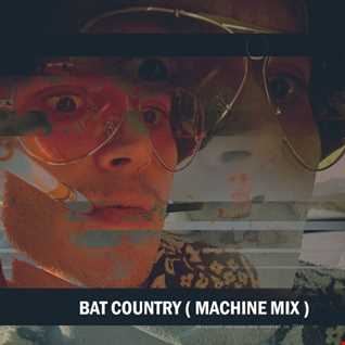 BAT COUNTRY [2016] Machine remix