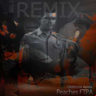 Peaches FTPA (CREECHA Remix) 2011