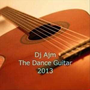 Dj Ajm   The Dance Guitar (2013)