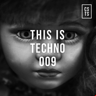 TiT009   This Is Techno 009 By CSTS
