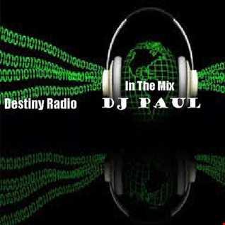 DJ Paul LIve Mix Destiny Radio 04 03 18  mix